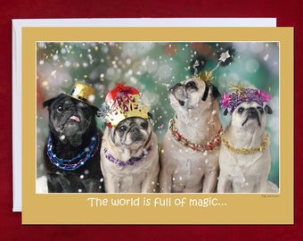 NEW Cute Happy New Year Card - The World Is Full of Magic -Pug Christmas Card - 5x7