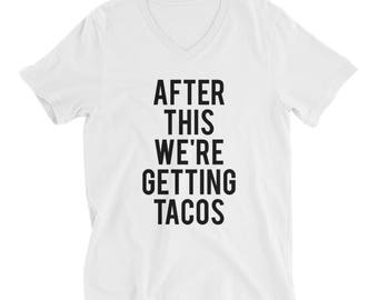 RESERVED 9 Shirts - V-neck & Kids: After This We're Getting TACOS Unisex fit - Bridesmaid Getting Ready Outfit - Bride Outfit - Robe - gifts