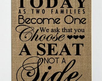 "Wedding Sign *burlap* ""Today two families become one, choose seat not a side"" rustic 8x10 *unique* printed"