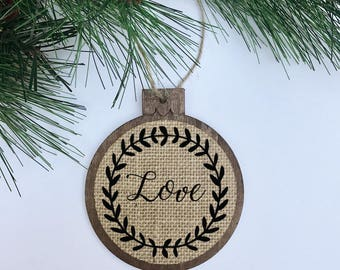 Love / Rustic / Christmas Ornament / Wood Burlap / Christmas Gift