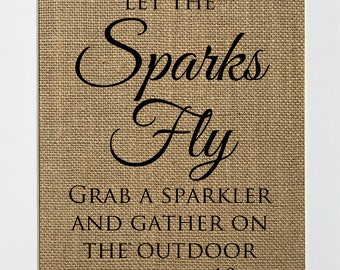 Let The Sparks Fly / Burlap Sign Print UNFRAMED / CUSTOM time place / Rustic Shabby Chic Wedding Party Decor Sign Wedding Sparkles Sendoff