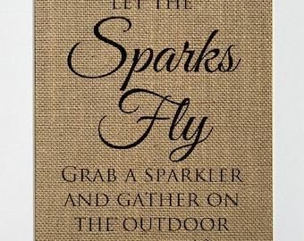 UNFRAMED Let The Sparks Fly / Burlap Sign Print 5x7 8x10 / CUSTOM t / Rustic Shabby Chic Wedding Party Decor Sign Wedding Sparkles Sendoff