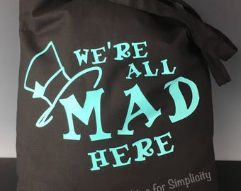 We're All Mad Here Tote Bag - Inspired by Quote from the Cheshire Cat but with a Mad Hatter Hat