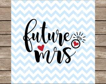 Wedding svg, Future Mrs svg, Engaged svg, Engagement svg, Wedding, svg files for cricut, svg silhouette, svg designs, svg files, bridal svg
