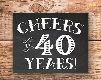 70% OFF THRU 9/30 ONLY Cheers To 40 Years, chalkboard printable, anniversary sign, birthday sign, printable party sign, cheers printable, 40