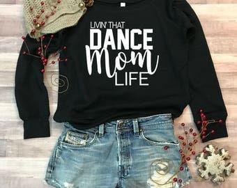 Dance Mom Life Wideneck Fleece