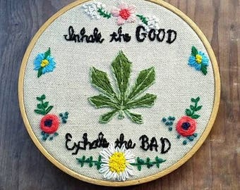 Inhale the Good & Exhale the Bad Embroidery Cannabis Keepsake Hoop Art