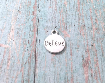 10 Small Believe charms silver tone (1 sided) - silver believe pendant, inspirational charms, believe charms, affirmation charms, BX277