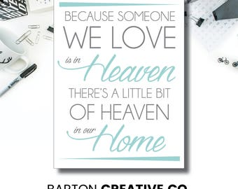 Digital Art Print // Instant Download // Because Someone we Love is in Heaven...