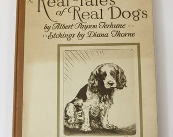 Real Tales of Real Dogs by Albert Payson Terhune 1935 Etchings Diana Thorne