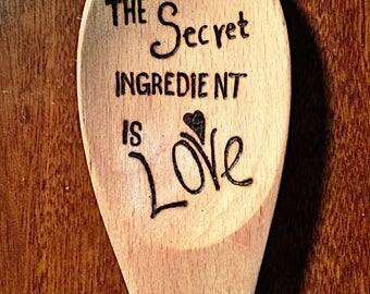 Etched Wooden Spoon 'The secret ingredient is love'