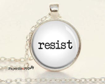 Resist Necklace - #Resist - Reform - Resistance - Protest - Quote Necklace - (B3341)