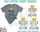 IRON ON v50-G Father Mother Brother Sister of the Wild One Where Are Heat Applied T-Shirt Transfer *Color Choice in Notes or BLACK Vinyl