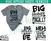 IRON ON v122-U Big Brother Finally Again To Be New Little Brother Heat Applied T-Shirt Fabric Transfer Color Choice in Notes or BLACK Vinyl