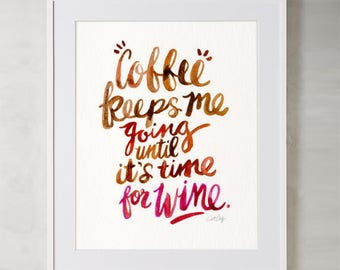 Coffee & Wine – Watercolor Painting Art Print by CatCoq. Museum-quality on archival paper. Calligraphy • Caffeine • Hand-Lettering • Quote