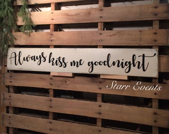 bedroom signs. Always kiss me goodnight sign  Primitive signs Distressed Wooden Rustic Bedroom Etsy