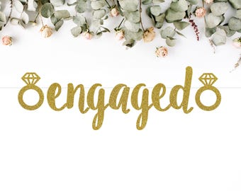 ENGAGED (with diamond ring) BANNER (S7) - glitter banner / snack bar / donuts / birthday / sweets table / party decoration / photo backdrop
