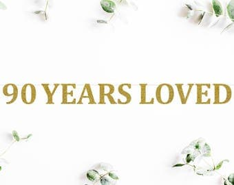 90 YEARS LOVED (C5) - glitter banner / happy 90th birthday / backdrop / party decoration