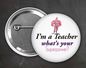 Teacher Pin Backs, Badge, Best Teacher, Math, Graduation, Teacher, English, Super Power, Cloth Magnet back Teach pin - BN009
