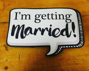 I'm Getting Married Luxury Engagement Party Photo Booth Speech Bubble Prop 013-871