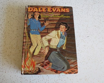 Dale Evans and Danger in Crooked Canyon by Helen Hale, Vintage 1950's Western Book