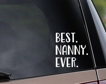 Vinyl Car Decal - Best Nanny Ever - Nanny - Car Window Decal - Laptop Decal - Bumper Sticker
