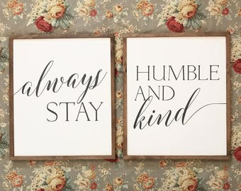 Always stay humble and kind (set of 2) 22x26 / hand painted / wood sign / farmhouse style / rustic