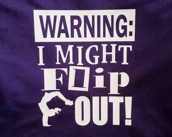 Cheer Shirt, tumbling, gymnastics, Warning I Might Flip Out