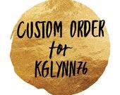 Custom Order for kglynn76