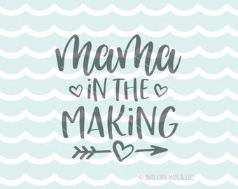 Mama In The Making SVG Mama SVG Cut File Cricut Explore Expecting Pregnant Mama SVG