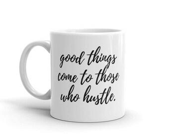 Those Who Hustle Mug