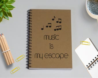 Notebook - Music is my escape,  Music Journal Diary, 5 x 7 Journal, Writing Journal, Notebook, Sketchbook, Memoirs
