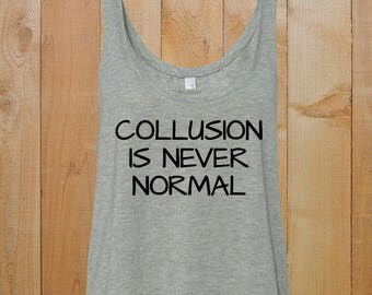 Collusion is Never Normal Flowy Crop Tank, Russia, anti trump, anti trump shirt, protest tee, this is not normal, protest, political, resist