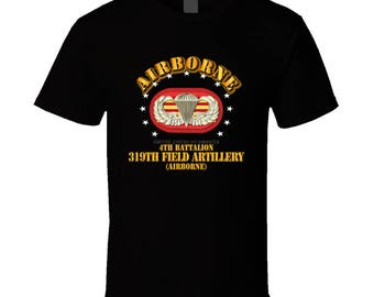 Army - 4th Bn 319th Field Artillery Rgt - Airborne W Oval T-shirt