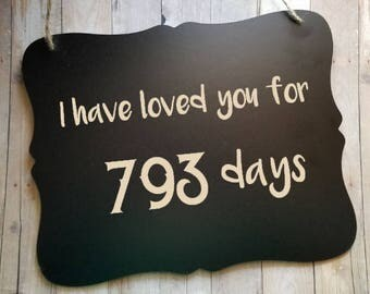 I Have Loved You For Days Wedding Sign - Wedding Decor - Wedding Photography Prop - Photo Prop - Anniversary Sign - Ring Bearer Sign