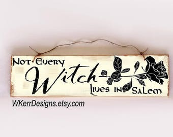 Not Every Witch Lives in Salem Sign, Witch Home Decor, Witch Sign, Witch Wall Decor, Witch Hat Sign