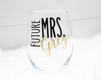 Future Mrs. wine glass - stemless - fiance - bride to be - engagement gift - personalized - 20oz bridal shower gift - christmas gift