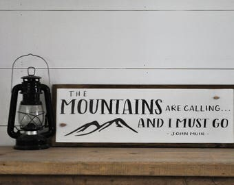 "the MOUNTAINS ARE CALLING and I must go 8""x24"" sign 