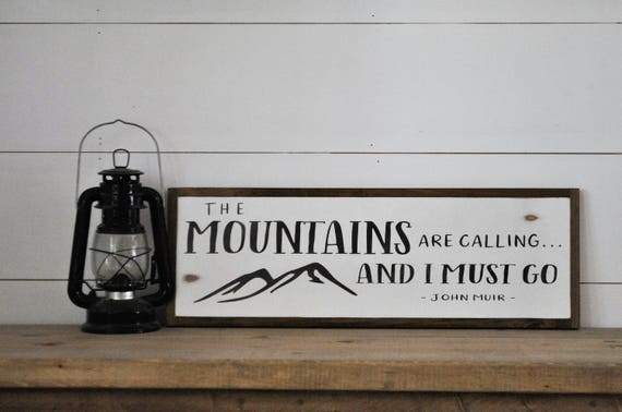 The mountains are calling and i must go 8x24 sign for The mountains are calling and i must go metal sign