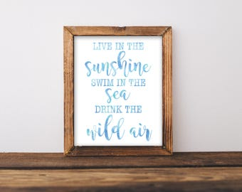 Live In The Sunshine, Swim In The Sea, Drink The Wild Air, Emerson Quote, Inspirational Wall Art, Motivational Wall Art, Printable Wall Art