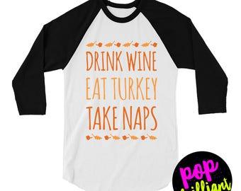 Funny Thanksgiving Shirt. Holiday Shirt. Wine Lover. Thanksgiving Outfit. Thanksgiving Shirts. Thanksgiving Shirt Women. Turkey Shirt.