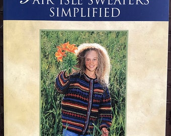 Fair Isle Sweaters Simplified: Philosopher's Wool, Paperback