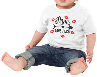 Nana Was Here Baby One Piece Bodysuit Toddler Tee T Shirt Creeper Customize Kisses Lips Shower Gift Idea Cute Grandchild Girl Boy Valentines