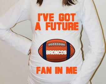 Broncos Future Fan Shirt Denver Broncos Baby Baby Boy Baby Girl Maternity Shirt Denver Football Maternity Clothing Pregnancy Baby Shower