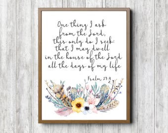 Psalm 27: 4 Bible Verse Print - Rustic Scripture Wall Art - Watercolor Flower /Twigs /Feathers Bouquet Poster - House Of The Lord -Christian