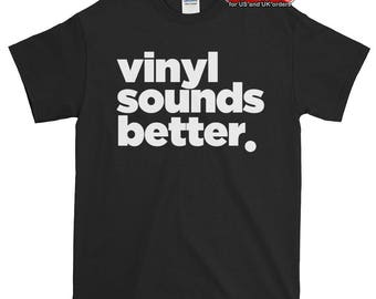 Vinyl Sounds Better DJ t-shirt for turntablists and vinyl lovers, audiophiles, disc jockeys who love to listen vinyl records on turntables