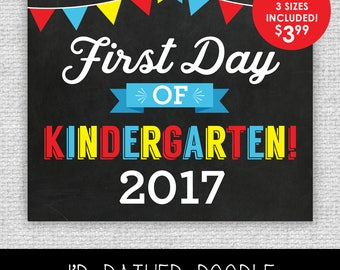 First Day of Kindergarten Sign - First Day of Kindergarten - Printable Chalkboard Sign - 1st Day of Kindergarten 2017 - 3 Sizes
