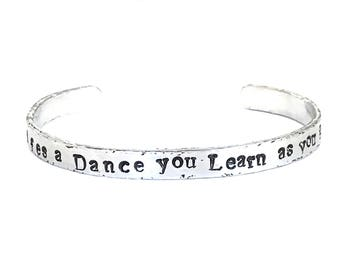 "Aluminum Cuff Bracelet Hand Stamped with "" Life's a Dance You Learn as You Go"" Women's jewelry, Handmade jewelry, Men's jewelry"