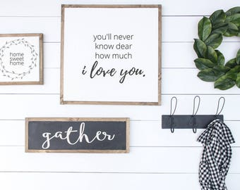 You'll never know dear HOW MUCH I LOVE You | farmhouse style wood sign, modern farmhouse nursery sign, joanna gaines style, framed wood sign