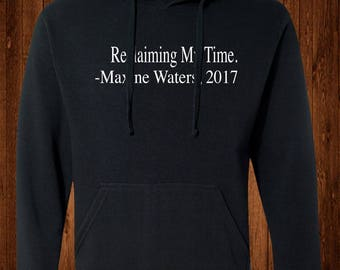 Black History sweatshirt, Reclaiming My Time , Civil Rights shirts, Maxine Waters Sweatshirt, maxine waters t-shirt, Pullover hoodie